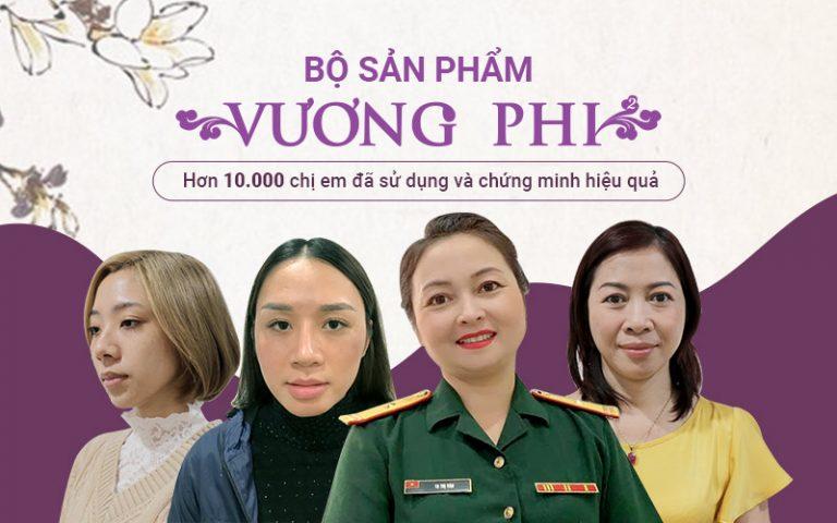 Vương Phi được đông đảo chị em phụ nữ tin dùng và chứng minh hiệu quả