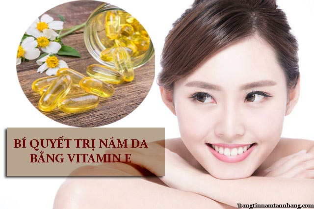 Bí quyết trị nám da bằng vitamin E