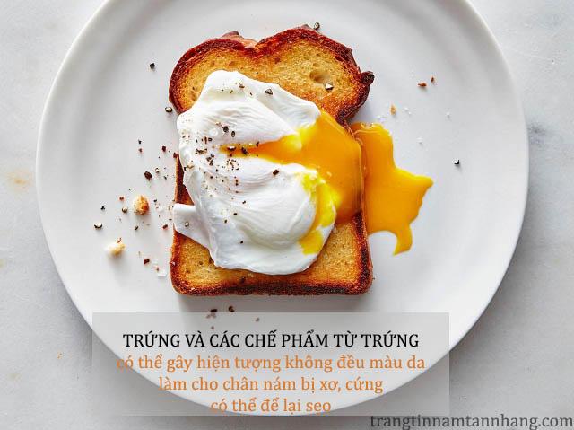 Bị nám da nên kiêng ăn trứng