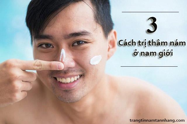 Cách trị nám da mặt ở nam giới bằng kem trị nám