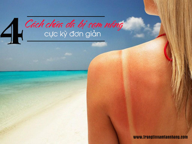 Bí quyết chữa da bị sạm nắng chỉ sau 1 tuần