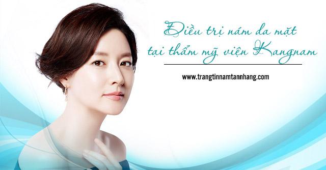 Điều trị nám da mặt tại thẩm mỹ viện Kangnam