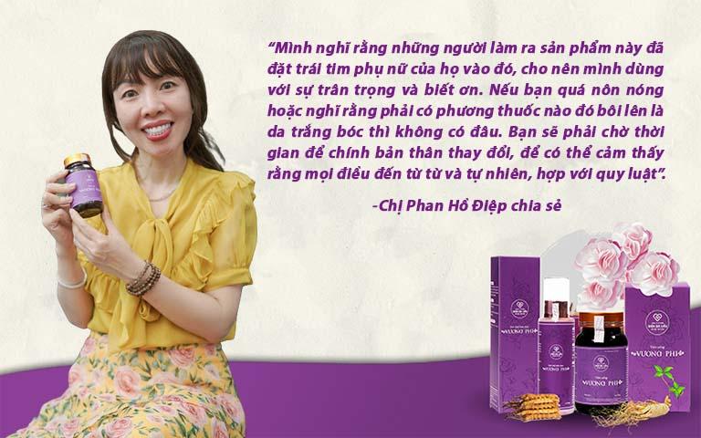 Lời chia sẻ chân thành của chị Phan Hồ Điệp tới chị em phụ nữ khi sử dụng bộ sản phẩm Vương Phi