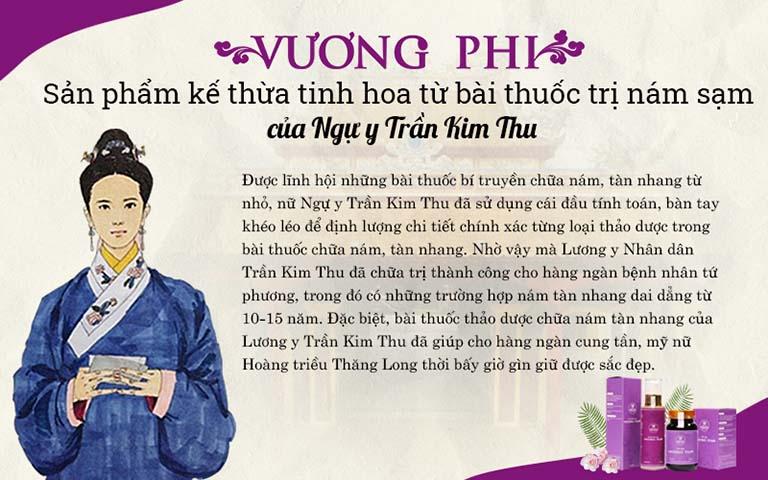 Tiền thân của bộ sản phẩm Vương Phi là bài thuốc dưỡng nhan nức tiếng Hoàng triều Thăng Long của ngự y Trần Kim Thu