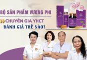 Chuyên gia đánh giá Bộ sản phẩm trị sạm nám Vương Phi